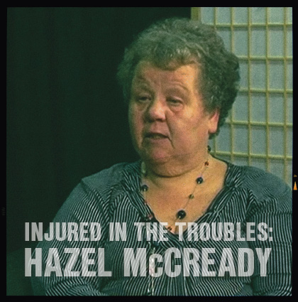Injured in the Troubles: <br>Interview with Hazel McCready