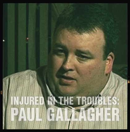 Injured In The Troubles: <br>Interview with Paul Gallagher