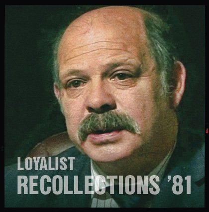 1981 Loyalist Recollections