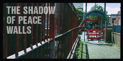 Living under the shadow of Peace Walls